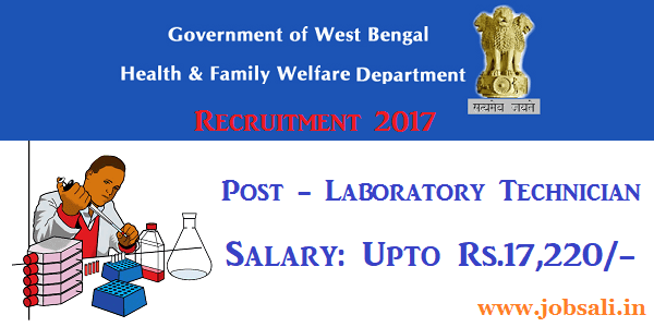 West Bengal Health Department Recruitment 2017, WB Health Lab Technician Recruitment, Laboratory Technician Jobs in West Bengal