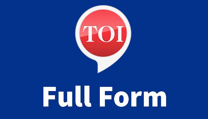 TOI full form in Hindi - टी.आई.ओ की होता है?