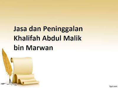 Jasa dan Peninggalan Khalifah Abdul Malik bin Marwan