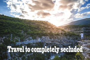 Travel to completely secluded