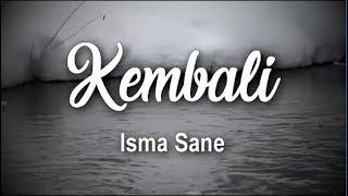 Lirik Lagu Isma Sane - Kembali (Balas Lagu Derita)