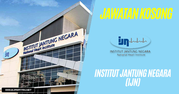 jawatan kosong Institut Jantung Negara (IJN) 2019