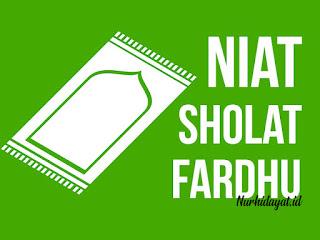 Kumpulan Bacaan Niat Sholat Fardhu (Wajib) 5 Waktu Lengkap