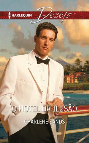 O hotel da ilusão - Charlene Sands