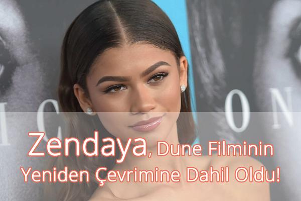 Zendaya, Dune Filminin Kadrosuna Dahil Oldu