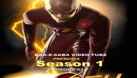 BAD-E-SABA Presents - The Flash Season 1 Episode 3