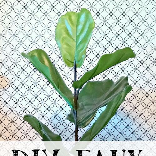 DIY Faux Fiddle Leaf Fig Tree