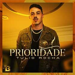 Tulio Rocha – Prioridade