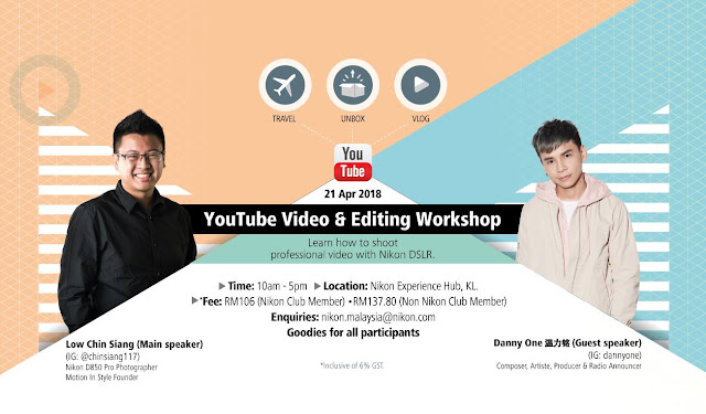 Youtube Video Making and Editing Workshop by Low Chin Siang and Danny One - Nikon Malaysia Date: 21 Apr 2018 (10am to 5pm) Location: Nikon Experience Hub, KL