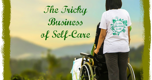 Care Partner Wednesday--The Tricky Business of Self-Care