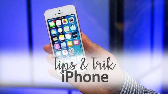 Tips & Trik Menarik Untuk Pengguna iPhone
