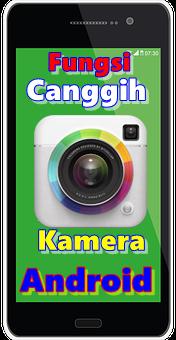 Fungsi Lain Kamera Android Ada Banyak
