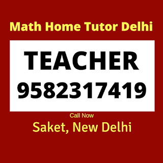 Best Maths Tutors for Home Tuition in Saket. Call:9582317419
