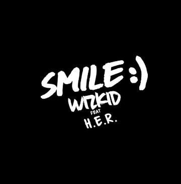 [Music] Wizkid - 'Smile' Ft. H.E.R.