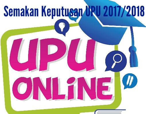 Semakan Keputusan Permohonan UPU 2017/2018 Online