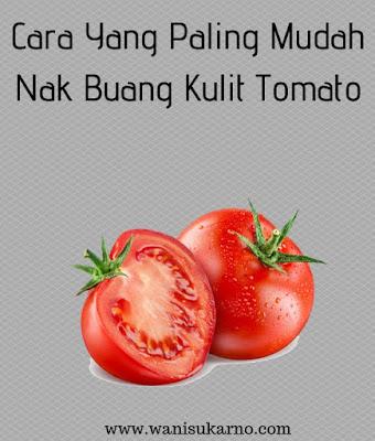 cara yang paling mudah nak buang kulit tomato