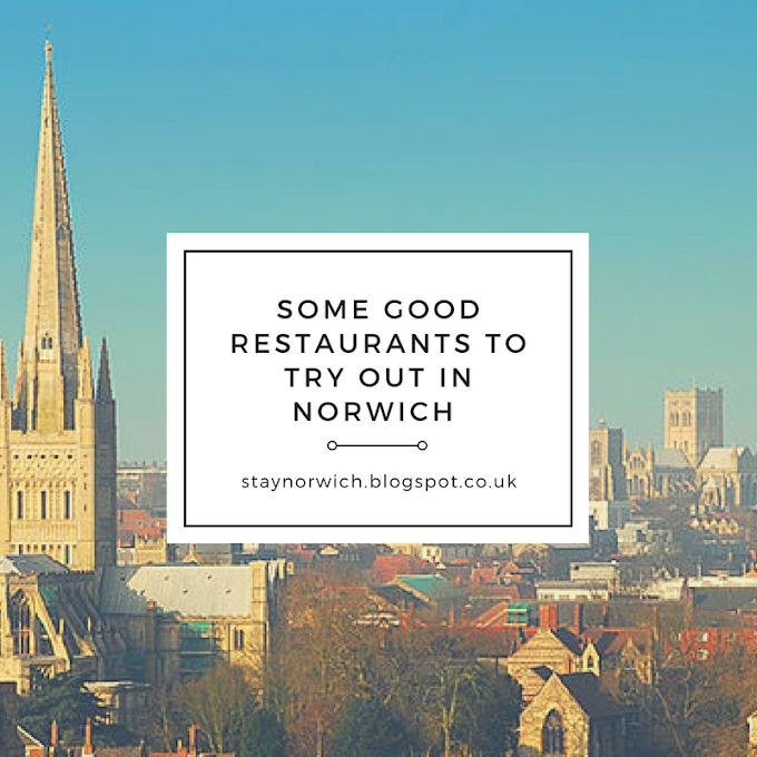 Some Good Restaurants to Try Out in Norwich