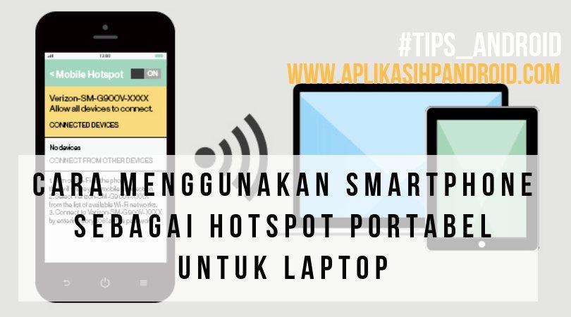 Cara menggunakan smartphone sebagai hotspot portabel untuk laptop