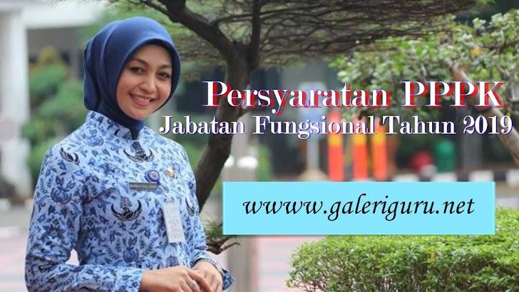 Persyaratan PPPK Jabatan Fungsional Tahun 2019 || Galeri Guru