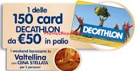 Logo Con Galbusera vinci 150 Card Decathlon da 50€ e soggiorno in Valtellina