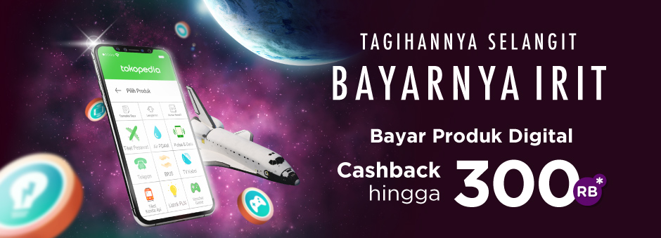 Tokopedia - Bayar Tagihan & Top-up Produk Digital, Cashback s.d 300 Ribu (s.d 19 Okt 2018)