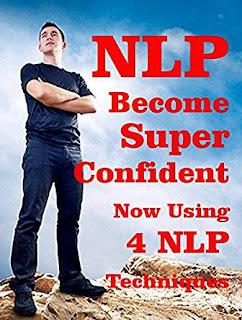 Super Confident Now Through 4 NLP Techniques Free