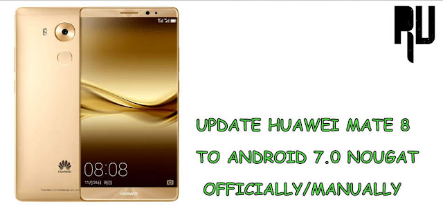 UPDATE-HUAWEI-MATE-8-TO-ANDROID-7.0-NOUGAT How to Update Huawei Mate 8 to Android 7.0 Nougat Officially . Root