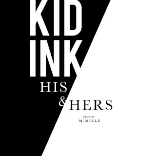 Kid Ink - His & Hers