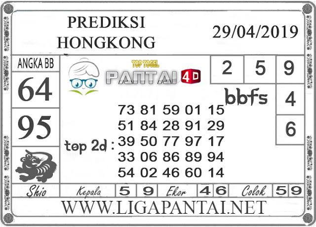 """Prediksi Togel """"HONGKONG"""" PANTAI4D 29 APRIL 2019"""