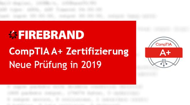 Neue CompTIA A+ Zertifizierungsprüfung in 2019 – Was verändert sich?
