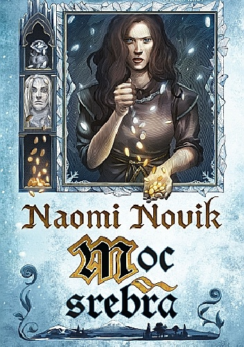 """""""Moc srebra"""" - Naomi Novik"""