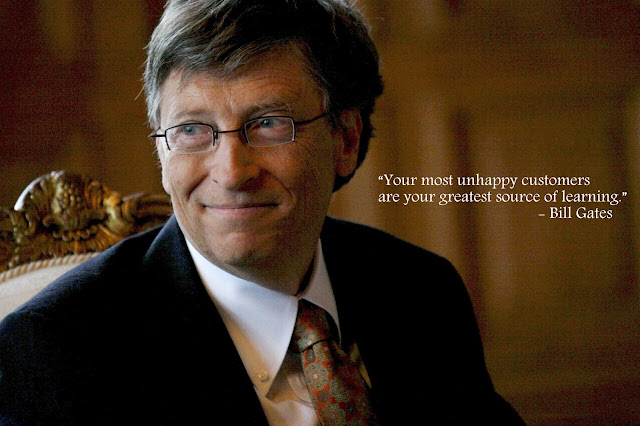Your most unhappy customers are your greatest source of learning. - Bill Gates