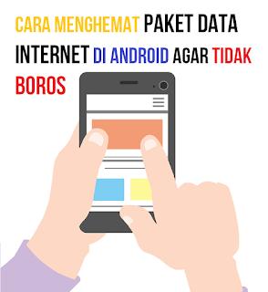 Cara Menghemat Paket Data Internet di Android Agar tidak Boros