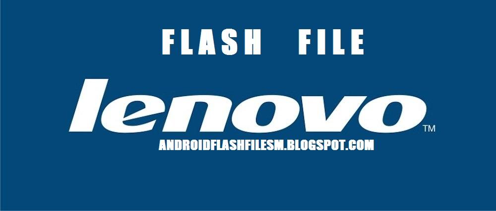 SM MOBILES: LENOVO MOBILE FLASH FILE AND STOCK ROM