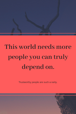 Dependable People Need To Be Treasured