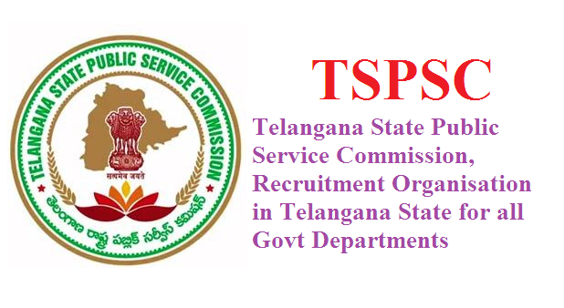 TSPSC Telangana State Public Service Commission Recruitments @tspsc.gov.in