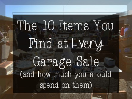 The 10 Items You Find At Every Garage Sale (and how much you should spend on them)
