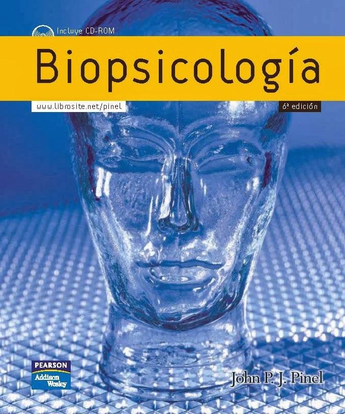 Biopsicología, 6ta Edición – John P.  J. Pinel