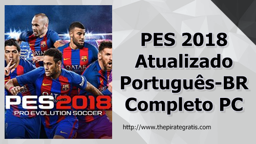 Download Pro Evolution Soccer 2018 (PC) Completo PT-BR via Torrent
