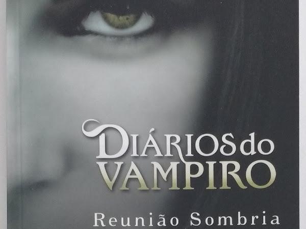 Resenha II Diários do vampiro - Reunião sombria - Livro 04 -  L.J. Smith