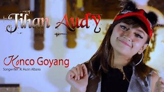 Lirik Lagu Konco Goyang - Jihan Audy