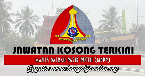 Jawatan Kosong 2017 di Majlis Daerah Pasir Puteh (MDPP) www.banyakjawatan.my