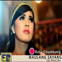Lirik dan Terjemahan Lagu Ratu Sikumbang - Maulang Sayang