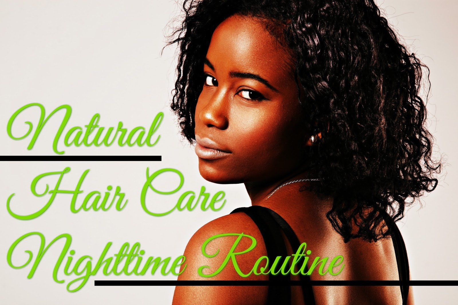 Natural Hair Care Nighttime Routine