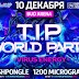 T.I.P. World Party, Москва, 10.12.16