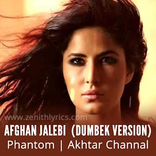 Afghan Jalebi (Dumbek Version) Lyrics - Phantom