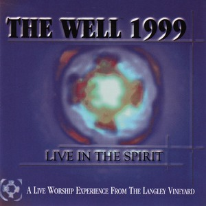 Vineyard Music-The Well-Live In The Spirit-