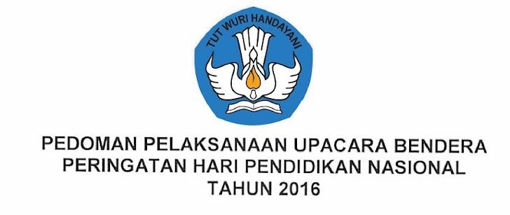 Download Pedoman Pelaksanaan Upacara Bendera Peringatan Hari Pendidikan Nasional Tahun 2016