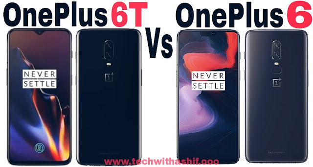 Know the difference between oneplus 6t and oneplus 6, oneplus  6t, one plus 6, oneplus  smartphone, techwithashif