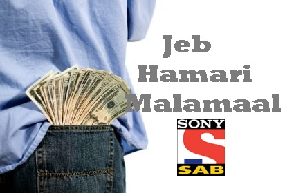 'Jeb Hamari Malamaal' Serial on Sab Tv Wiki Plot,Cast,Promo,Title Song,Timing